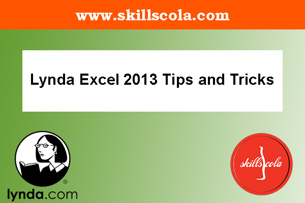 Lynda Excel 2013 Tips and Tricks