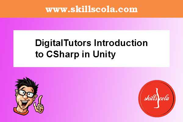 DigitalTutors Introduction to CSharp in Unity