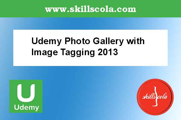 Udemy Photo Gallery with Image Tagging 2013