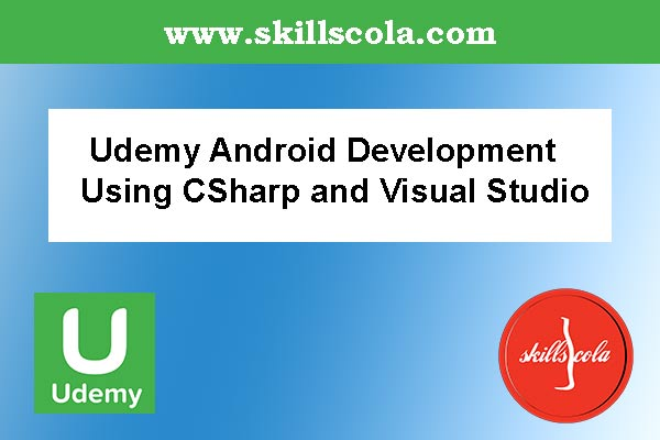 Udemy Android Development Using CSharp and Visual Studio