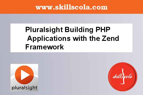 Pluralsight Building PHP Applications with the Zend Framework