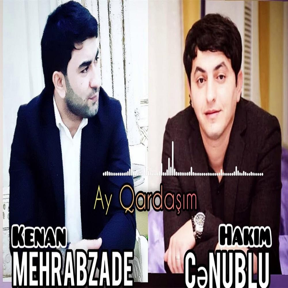 http://s12.picofile.com/file/8399789292/15Kenan_Mehrabzade_Ft_Hakim_Cenublu_Ay_Qardasim.jpg