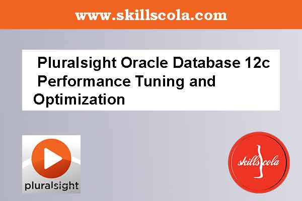 Pluralsight Oracle Database 12c Performance