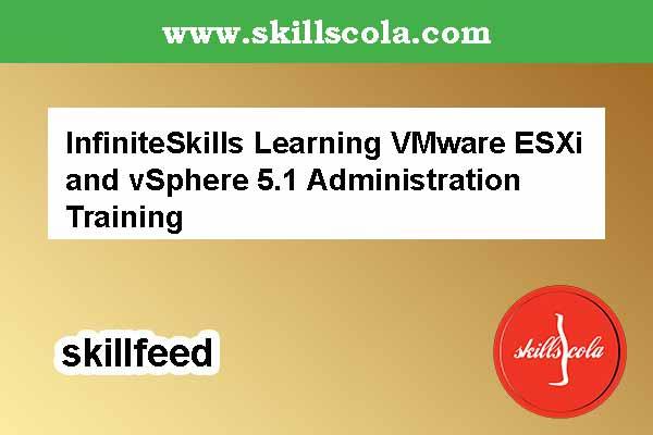 InfiniteSkills Learning VMware ESXi