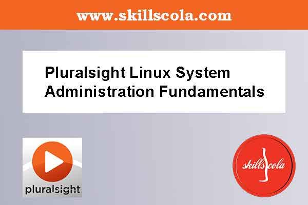 Pluralsight Linux System Administration Fundamentals