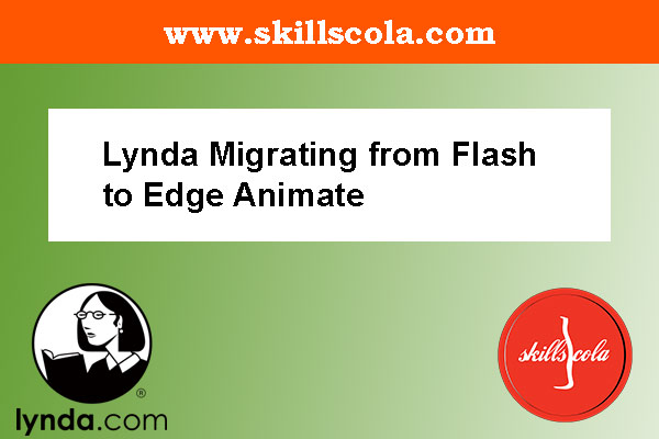 Lynda Migrating from Flash to Edge Animate