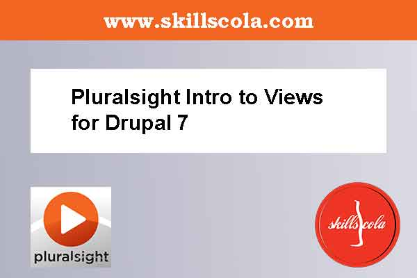Pluralsight Intro to Views for Drupal 7