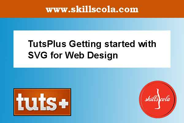 TutsPlus Getting started with SVG for Web Design